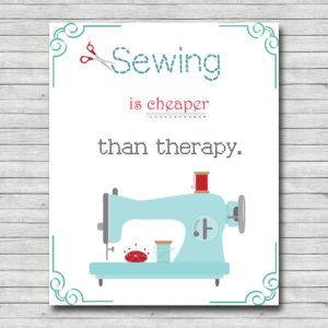 Sewing is cheaper than a therapy