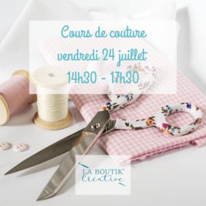 Cours de couture vendredi 24 juillet