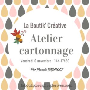 Atelier cartonnage vendredi 6 novembre