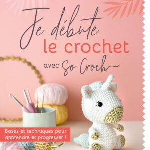Je débute le crochet avec So Croch