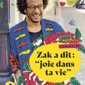 Zak a dit  joie dans ta vie !