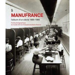 Manufrance l album d un siècle 1885 1985